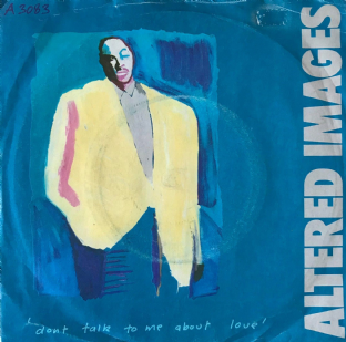 "Altered Images - Don't Talk To Me About Love (7"") (VG-/G)"